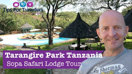Tarangire Sopa Game Safari Lodge Tanzania Tour and Review