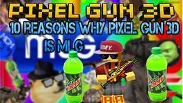 10 Reasons Why Pixel Gun 3D Is MLG