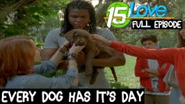 Every Dog Has It's Day - 15/Love - Full Episode