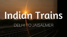 India Train Ride - Delhi to Jaisalmer AC First Class (1AC) Travel Vlog