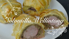Solomillo Wellington Al Horno / Solomillo Wellington