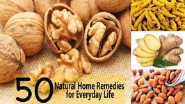 Top 50 Natural Home Remedies for Everyday Life - Hair Skin Cold Cough Fever Gastric Toothache Burns
