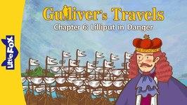 Gulliver's Travels 6 - Lilliput in Danger - Classics - Animated Stories