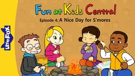 Fun at Kids Central 4 - A Nice Day for S'mores - School - Animated Stories for Kids