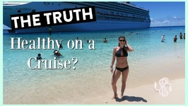 The Truth About How To Be Healthy On A Cruise