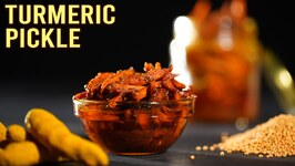 Fresh Turmeric Pickle / Mother's Recipe / Haldi Ka Achar / How To Make Pickle Best Pickle Recipe