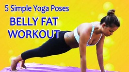 5 Simple Yoga Poses to Reduce Stubborn Belly Fat - 10 Minutes Belly Fat Workout -Lose Weight In 1 Week