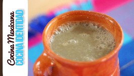 Cómo hacer Atole de Pinole. Recetas Mexicanas. Gastronomía Mexicana
