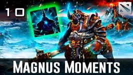 Dota 2 Magnus Moments Ep. 10