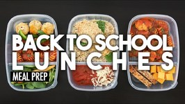 Back To School Lunches - Easy Meal Prep