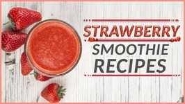 How To Make Delicious Strawberry Smoothie In 5 Ways