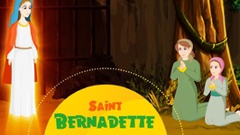 Story Of Saint Bernadette - Stories Of Saints For Kids - English