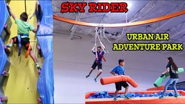 SKY RIDER at URBAN AIR ADVENTURE PARK