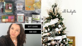 Best Christmas Gifts For Her 2017 - All Budgets!