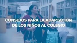 Consejos para la adaptación al colegio o guardería de los niños
