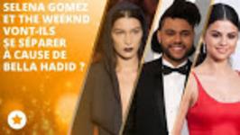Selena Gomez Et The Weeknd Au Bord De La Rupture ?
