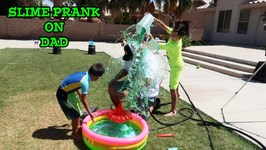 SLIME PRANK on DAD - GETTING EVEN