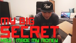 My Secrets Revealed - How I Made My Money