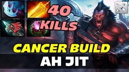 AH JIT AXE - CANCER BUILD - 40 KILLS Dota 2