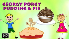Georgy Porgy Pudding And Pie - Nursery Rhymes - Baby Songs - Popular Rhymes - Kids