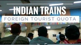 GETTING A FOREIGN TOURIST QUOTA - INDIAN TRAIN TRAVEL
