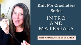 Beginning Knit For Crocheters Intro And Materials