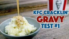 KFC Colonel's Cracklin' Gravy Recipe Test Number 1