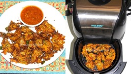 HOLSEM Air Fryer Crispy Pakore Or Bhajiya - No Fry Pakore