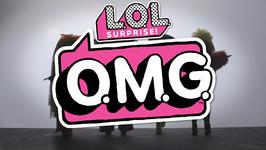 LOL Surprise! O.M.G.