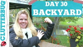Day 30 - Backyard - 30 Day Decluttering Challenge