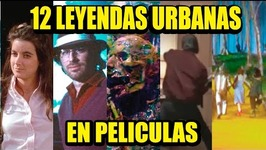 12 URBAN LEGENDS IN FILMS  Los 12 Más