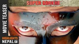 Super Gorkhe - New Nepali Movie Official Teaser 2017/2074  Richa Singh Thakuri Presentation