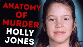 The Sad Story of Holly Jones - Anatomy Of Murder No. 19