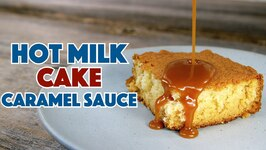 Southern Recipe - Hot Milk Cake With Salted Caramel Sauce