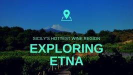 Exploring Etna- Sicily's Hottest Wine Region