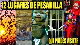 12 NIGHTMARE SITES that you can visit  Los 12 Más