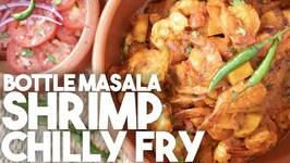 Bottle Masala Shrimp Chilly Fry