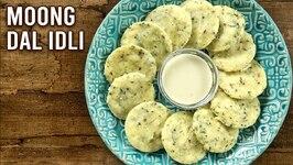 How To Make Moong Dal Idli  Instant Idli  South Indian Food  Breakfast Recipe  Upasana