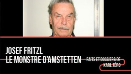 Josef Fritzl, le monstre d'Amstetten