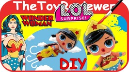 Wonder Woman Custom L.O.L Surprise Doll DIY LOL Paint Tutorial Unboxing Toy Review