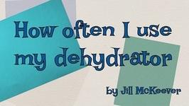 How Often Do I Use My Dehydrator