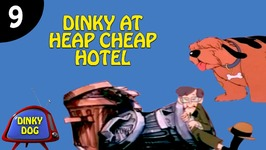 Dinky At Heap Cheap Hotel Dinky Dog Funny Animated Series Episode