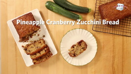 Pineapple Cranberry Zucchini Bread