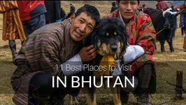 11 Best Places to Visit in Bhutan - Travel Vlog - 4K