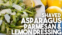 Shaved ASPARAGUS, PARMESAN And LEMON dressing - Easy Weeknight NO COOK Meal