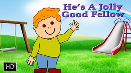 He Is A Jolly Good Fellow - Nursery Rhymes - Kids Songs - Popular Rhymes For Children