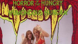 Horror of the Hungry Humongous Hungan