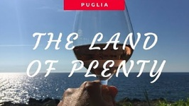 Puglia The Land Of Plenty And The Place For Primitivo