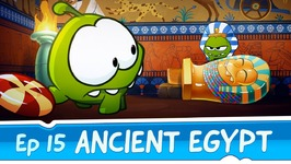 Om Nom Stories- Ancient Egypt -Episode 15 Cut the Rope- Time Travel