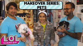 LOL Surprise! Makeover Series Ep. 4: Pets